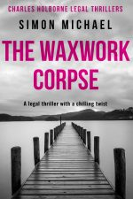 Simon Michael - The Waxwork Corpse
